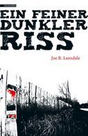 Joe R. Lansdale: Ein feiner dunkler Riss ★★★★★