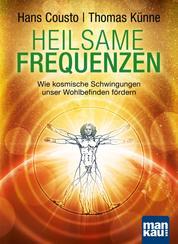 Heilsame Frequenzen - Wie kosmische Schwingungen unser Wohlbefinden fördern