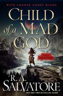R.A. Salvatore: Child of a Mad God