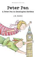 J. M. Barrie: Peter Pan & Peter Pan in Kensington Gardens