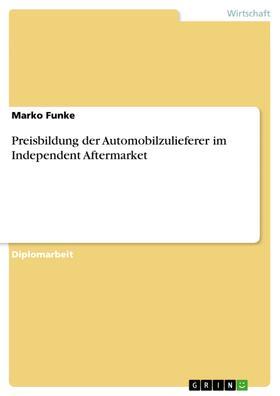 Preisbildung der Automobilzulieferer im Independent Aftermarket