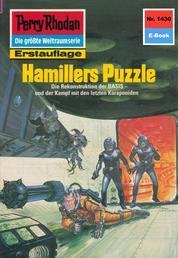 "Perry Rhodan 1430: Hamillers Puzzle - Perry Rhodan-Zyklus ""Die Cantaro"""