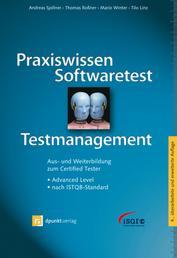 Praxiswissen Softwaretest - Testmanagement - Aus- und Weiterbildung zum Certified Tester - Advanced Level nach ISTQB-Standard