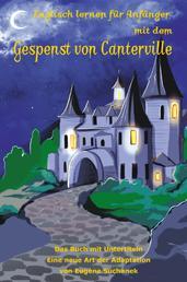 Englisch lernen für Anfänger mit dem Gespenst von Canterville - Das Buch mit Untertiteln - Eine neue Art der Adaptation von Eugene Suchanek