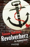 Simone Buchholz: Revolverherz ★★★★
