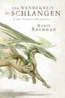 Marie Brennan: Lady Trents Memoiren 2: Der Wendekreis der Schlangen ★★★★