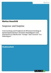 """Suspense und Surprise - Untersuchung und Vergleich der Wissensverteilung in Spannungsmomenten zwischen Hauptfiguren und Zuschauern in Hitchcocks """"Vertigo"""" und Clouzots """"Les Diaboliques"""""""