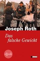 Joseph Roth: Das falsche Gewicht