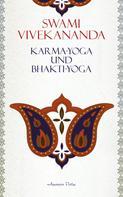 Swami Vivekananda: Karma-Yoga und Bhakti-Yoga