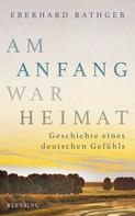 Eberhard Rathgeb: Am Anfang war Heimat