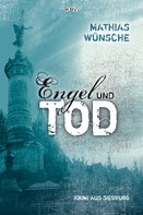 Mathias Wünsche: Engel und Tod