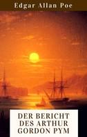 Edgar Allan Poe: Der Bericht des Arthur Gordon Pym