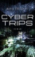 Marie Graßhoff: Cyber Trips ★★★★