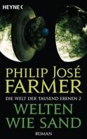 Philip Jose Farmer: Welten wie Sand ★★★★
