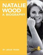Natalie Wood: A Biography