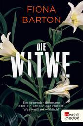 Die Witwe - Ein liebender Ehemann oder ein kaltblütiger Mörder ... Was weiß sie wirklich?