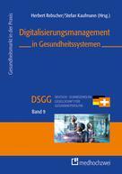 Herbert Rebscher: Digitalisierungsmanagement in Gesundheitssystemen