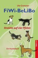 Ute Graesner: FiWi-BeLiBo