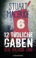 Stuart MacBride: Zwölf tödliche Gaben 6 ★★★★