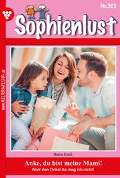 Sophienlust 363 – Familienroman - Anke, du bist meine Mami!