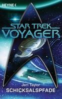 Jeri Taylor: Star Trek - Voyager: Schicksalspfade ★★★★★