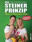 Inge Steiner: Das Steiner Prinzip - Dein 12-Wochen-Plan ★★★★