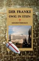 Klaus Haidukiewitz: Der Franke - Ewig in Stein