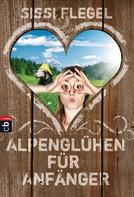 Sissi Flegel: Alpenglühen für Anfänger ★★★★