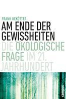 Frank Uekötter: Am Ende der Gewissheiten ★★★★