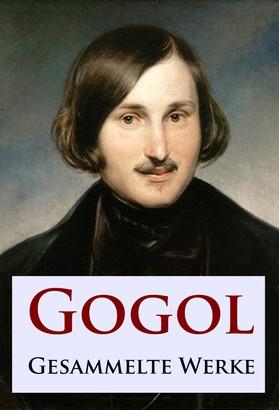 Gogol - Gesammelte Werke