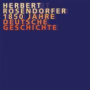 Rosendorfer, Dt. Geschichte Vol. 1 bis 8