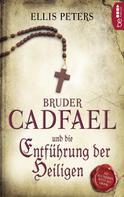 Ellis Peters: Bruder Cadfael und die Entführung der Heiligen ★★★★
