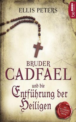 Bruder Cadfael und die Entführung der Heiligen