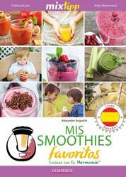 MIXtipp: Mis Smoothies favoritos (español) - cocinar con la Thermomix TM 5 & TM 31