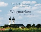 Odilo Lechner: Wegmarken