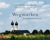 Wegmarken - Ein Meditationsbuch