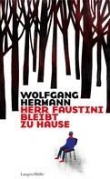 Wolfgang Hermann: Herr Faustini bleibt zu Hause ★★★