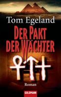 Tom Egeland: Der Pakt der Wächter ★★★★