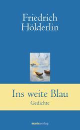 Ins weite Blau - Gedichte