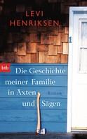 Levi Henriksen: Die Geschichte meiner Familie in Äxten und Sägen ★★★★