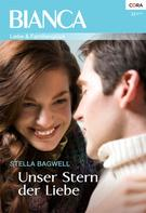 Stella Bagwell: Unser Stern der Liebe ★★★★