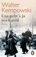 Walter Kempowski: Uns geht's ja noch gold ★★★★