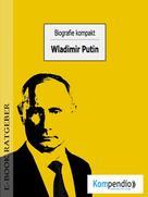 Robert Sasse: Biografie kompakt: Wladimir Putin ★★★