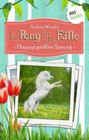 Andrea Wandel: Ein Pony für alle Fälle - Vierter Roman: Happys größter Sprung ★★★★★