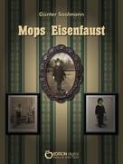Günter Saalmann: Mops Eisenfaust