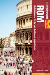 Fettnäpfchenführer Rom - Ein Reiseknigge für die ewig Schöne auf sieben Hügeln
