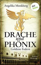 DRACHE UND PHÖNIX - Band 1: Goldene Federn
