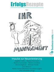 Erfolgsrezepte für Ihr Management - Impulse zur Neuorientierung