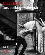 Sex außergewöhnlich - Teil 1