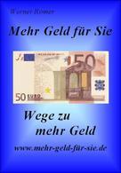 Werner Römer: Mehr Geld für Sie